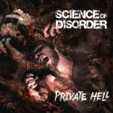 Science Of Disorder - Private Hell (Kurzreview / Albumvorstellung)