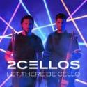 """2CELLOS – die Rock-Stars der Klassik veröffentlichen neues Album """"Let There Be Cello"""" am 19.10."""