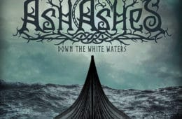 """ASH OF ASHES: Debütalbum """"Down The White Waters"""