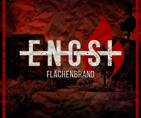 ENGST Flächenbrand VÖ: 26.10.2018 Arising Empire / Nuclear Blast / Warner www.facebook.com/Engstmusik
