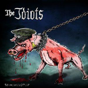 """THE IDIOTS - """"SCHWEINEKÖTER"""""""