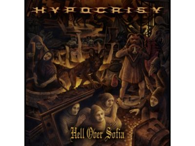 Hypocrisy - Hell Over Sofia ... 20 Years Of Chaos And Confusion